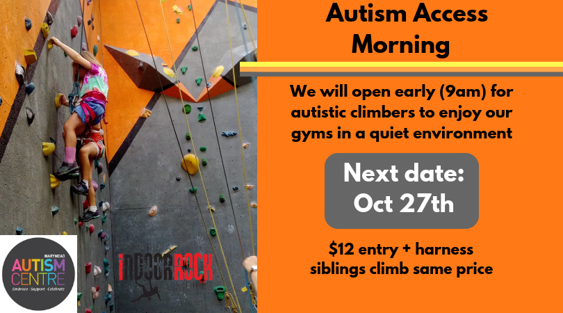"Two young children climb beside each other on one of our walls. Image text reads: ""Autism Access Morning. We will open early (9am) for autistic climbers to enjoy our gyms in a quiet environment. Next date: Oct 27, $12 entry +harness, siblings climb same price."""
